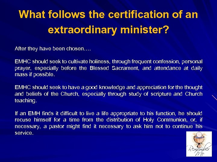 What follows the certification of an extraordinary minister? After they have been chosen…. EMHC
