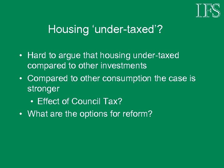 Housing 'under-taxed'? • Hard to argue that housing under-taxed compared to other investments •