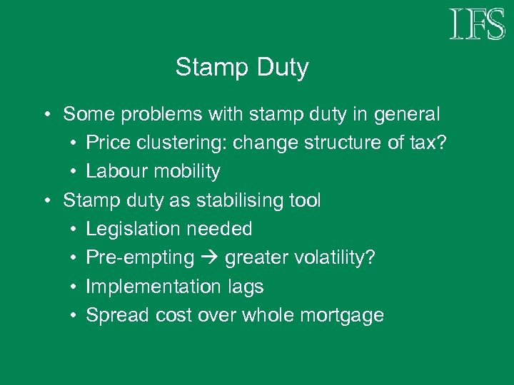 Stamp Duty • Some problems with stamp duty in general • Price clustering: change