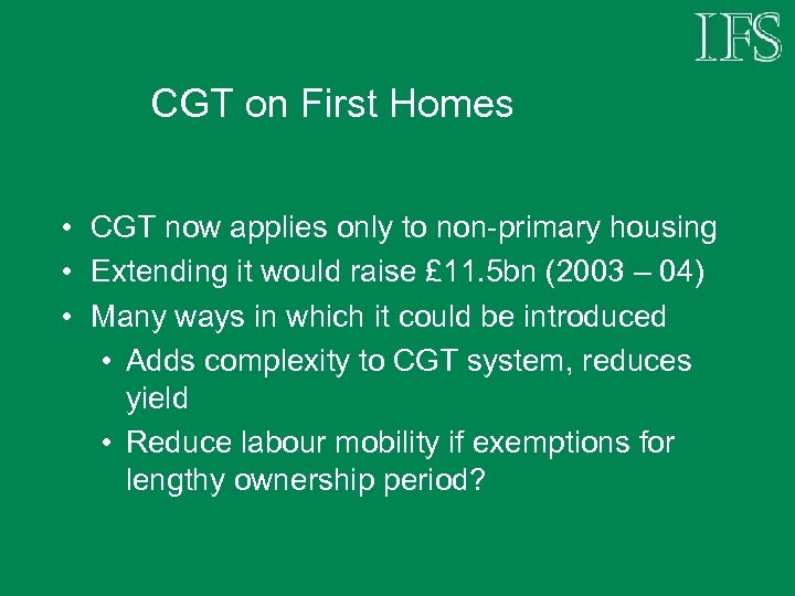 CGT on First Homes • CGT now applies only to non-primary housing • Extending
