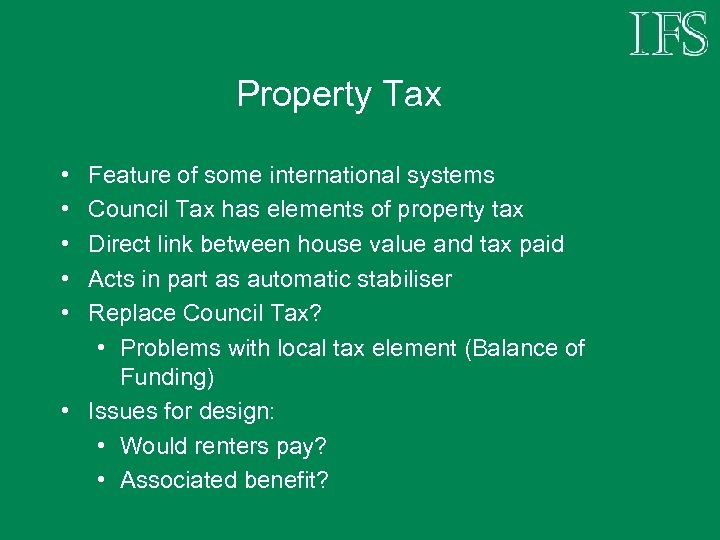 Property Tax • • • Feature of some international systems Council Tax has elements