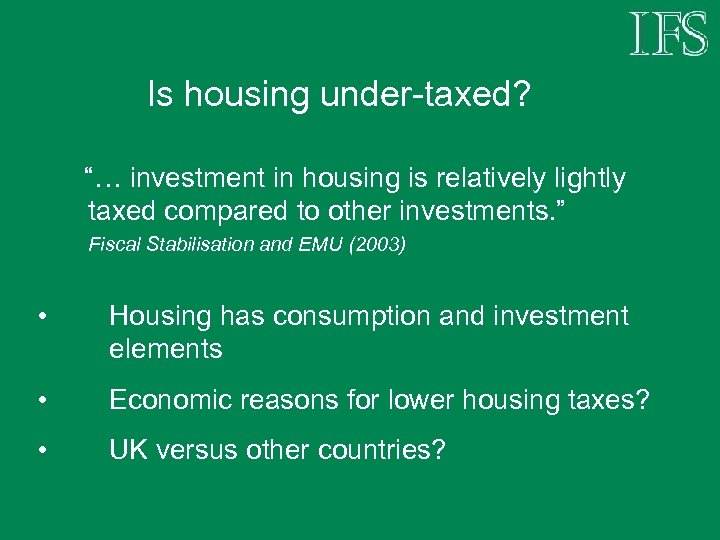 """Is housing under-taxed? """"… investment in housing is relatively lightly taxed compared to other"""