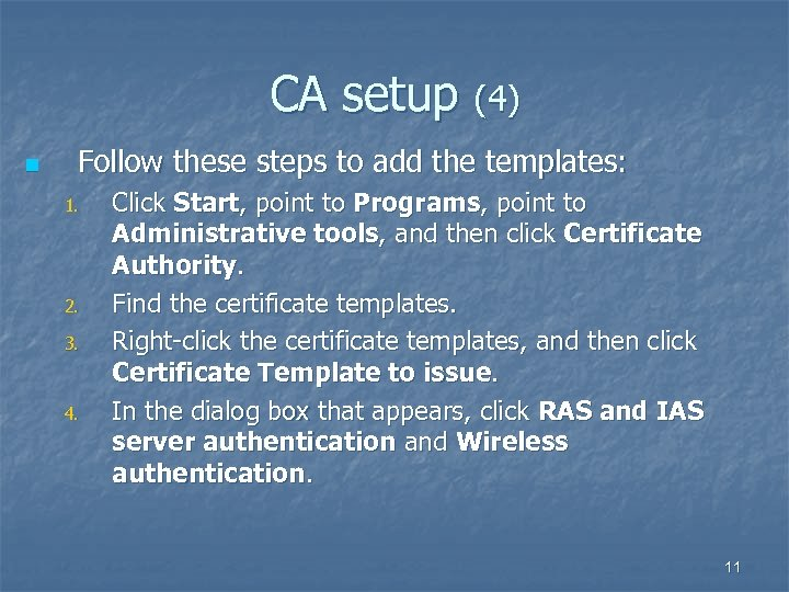 CA setup (4) n Follow these steps to add the templates: 1. 2. 3.