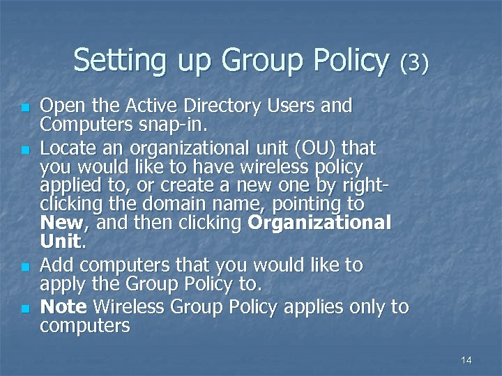 Setting up Group Policy (3) n n Open the Active Directory Users and Computers