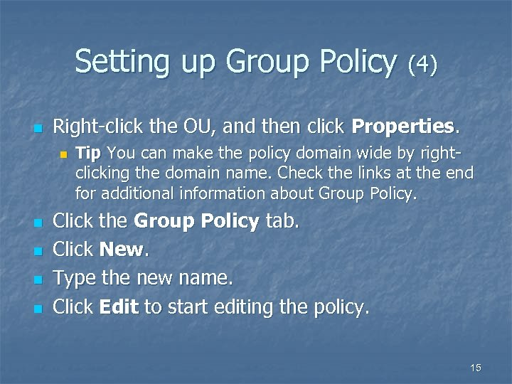 Setting up Group Policy (4) n Right-click the OU, and then click Properties. n