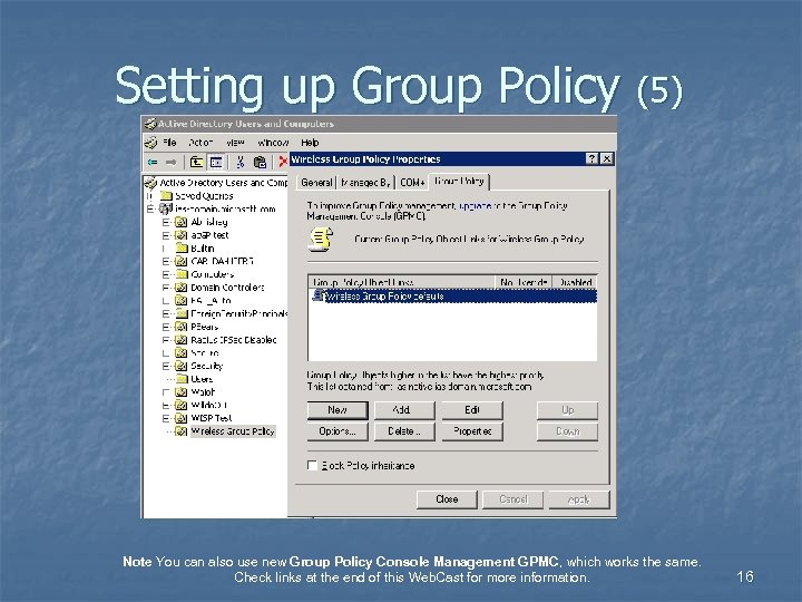 Setting up Group Policy (5) Note You can also use new Group Policy Console