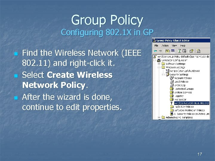 Group Policy Configuring 802. 1 X in GP n n n Find the Wireless