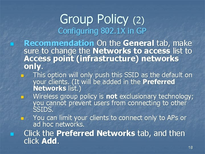 Group Policy (2) n Configuring 802. 1 X in GP Recommendation On the General