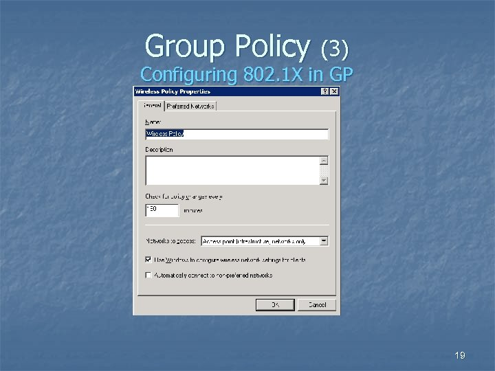 Group Policy (3) Configuring 802. 1 X in GP 19