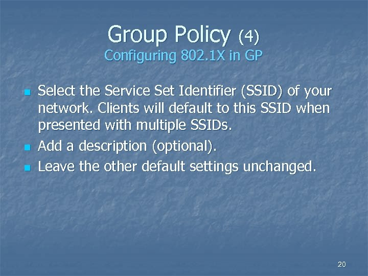 Group Policy (4) Configuring 802. 1 X in GP n n n Select the