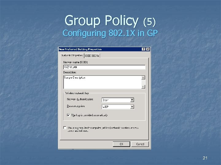 Group Policy (5) Configuring 802. 1 X in GP 21