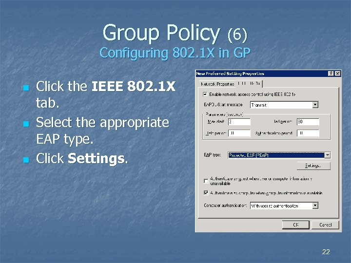 Group Policy (6) Configuring 802. 1 X in GP n n n Click the