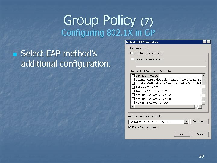 Group Policy (7) Configuring 802. 1 X in GP n Select EAP method's additional