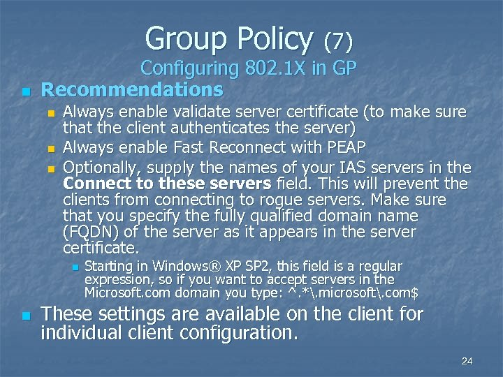 Group Policy (7) n Configuring 802. 1 X in GP Recommendations n n n