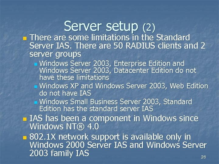 Server setup (2) n There are some limitations in the Standard Server IAS. There