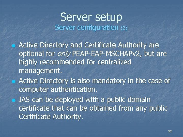 Server setup Server configuration (2) n n n Active Directory and Certificate Authority are