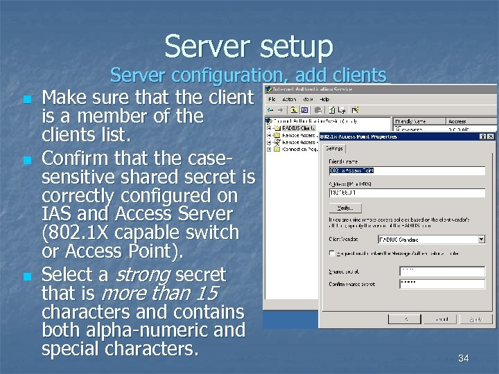 Server setup n n n Server configuration, add clients Make sure that the client