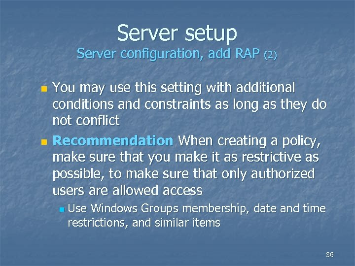 Server setup Server configuration, add RAP (2) You may use this setting with additional