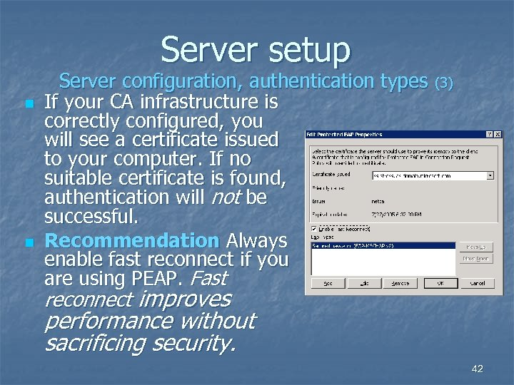 Server setup n n Server configuration, authentication types (3) If your CA infrastructure is