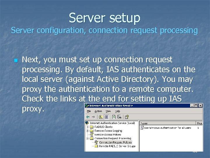 Server setup Server configuration, connection request processing n Next, you must set up connection