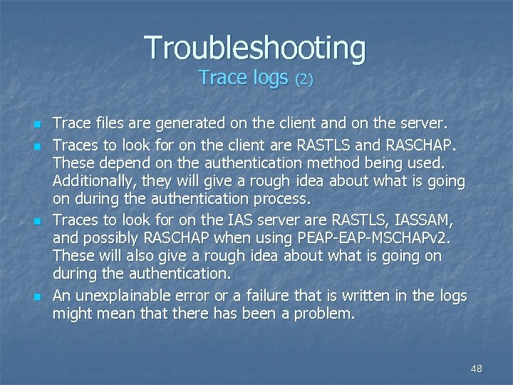 Troubleshooting Trace logs (2) n n Trace files are generated on the client and