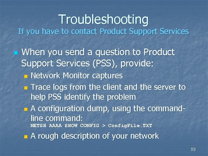 Troubleshooting If you have to contact Product Support Services n When you send a
