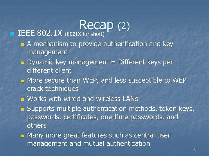 Recap (2) n IEEE 802. 1 X (8021 X for short) IEEE 802. 1