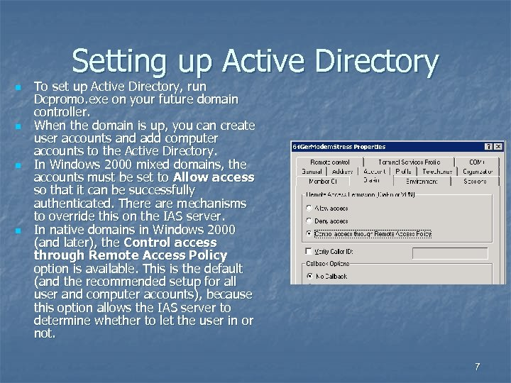 Setting up Active Directory n n To set up Active Directory, run Dcpromo. exe