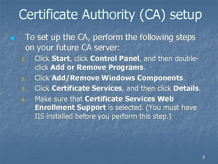 Certificate Authority (CA) setup n To set up the CA, perform the following steps