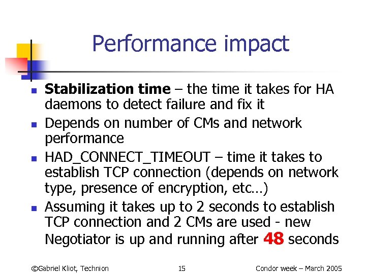 Performance impact n n Stabilization time – the time it takes for HA daemons