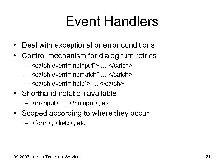 Event Handlers • Deal with exceptional or error conditions • Control mechanism for dialog