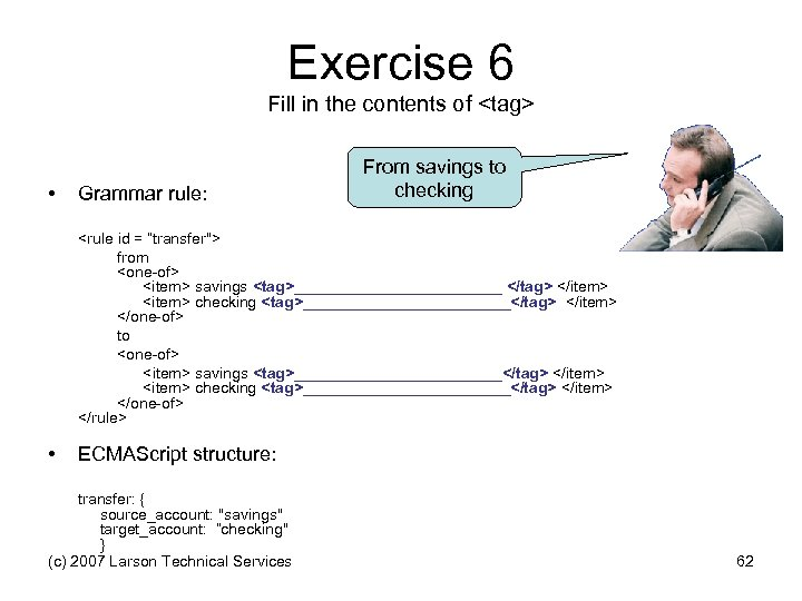 Exercise 6 Fill in the contents of <tag> • Grammar rule: From savings to