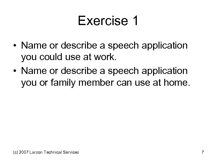 Exercise 1 • Name or describe a speech application you could use at work.