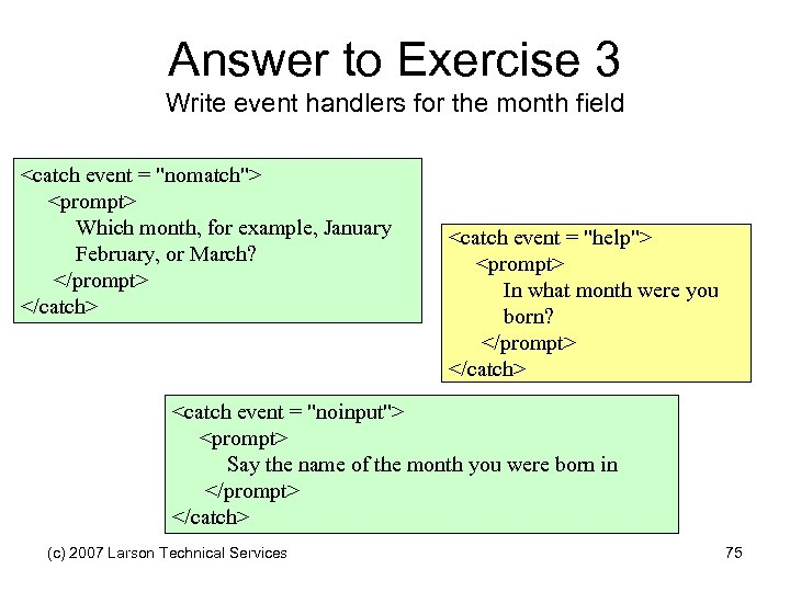 Answer to Exercise 3 Write event handlers for the month field <catch event =