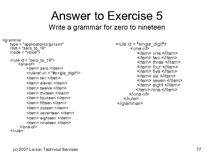 Answer to Exercise 5 Write a grammar for zero to nineteen <grammar type =