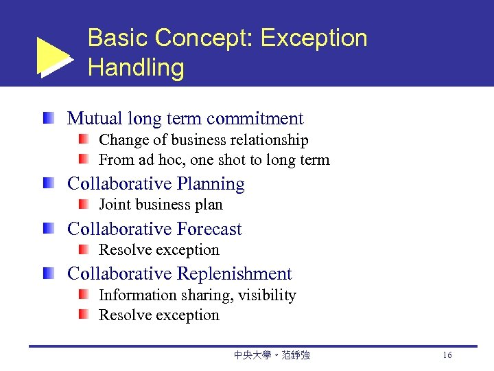 Basic Concept: Exception Handling Mutual long term commitment Change of business relationship From ad
