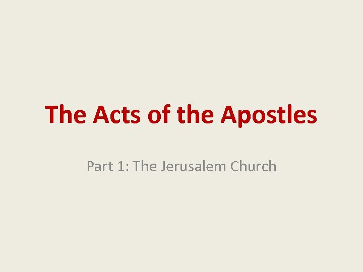 The Acts of the Apostles Part 1: The Jerusalem Church