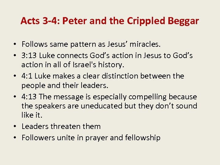 Acts 3 -4: Peter and the Crippled Beggar • Follows same pattern as Jesus'