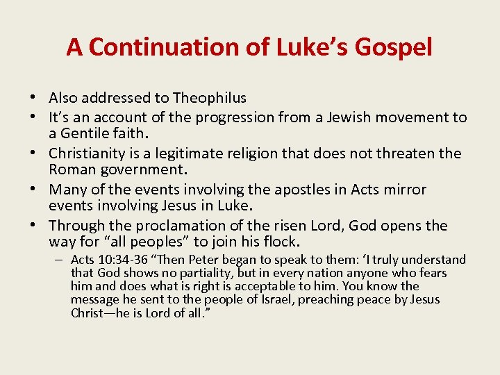 A Continuation of Luke's Gospel • Also addressed to Theophilus • It's an account