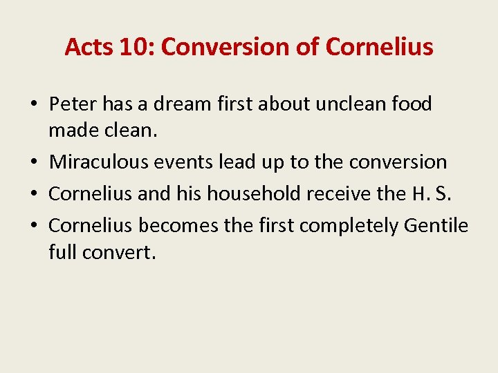Acts 10: Conversion of Cornelius • Peter has a dream first about unclean food