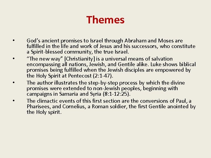 Themes • • God's ancient promises to Israel through Abraham and Moses are fulfilled