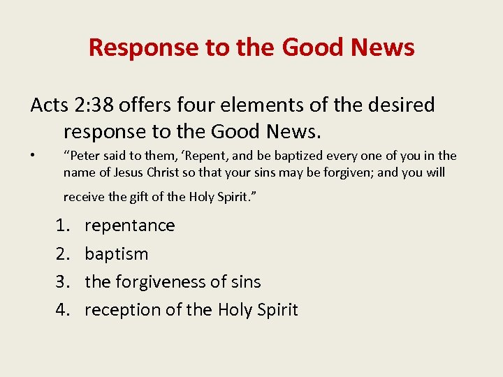 Response to the Good News Acts 2: 38 offers four elements of the desired