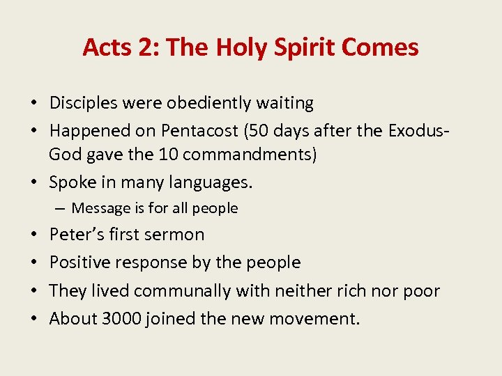 Acts 2: The Holy Spirit Comes • Disciples were obediently waiting • Happened on