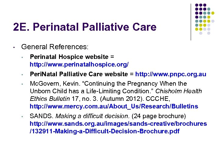 2 E. Perinatal Palliative Care • General References: • • Perinatal Hospice website =