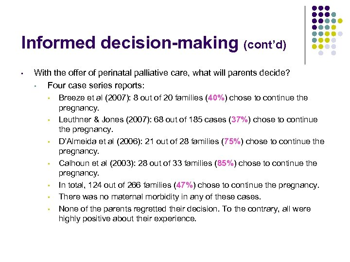 Informed decision-making (cont'd) • With the offer of perinatal palliative care, what will parents