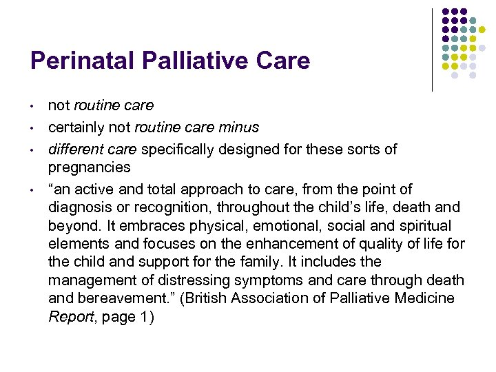 Perinatal Palliative Care • • not routine care certainly not routine care minus different