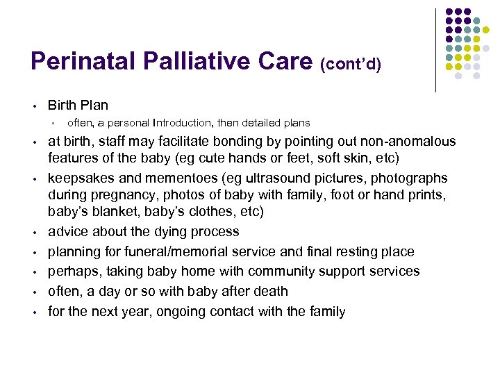 Perinatal Palliative Care (cont'd) • Birth Plan • • often, a personal Introduction, then