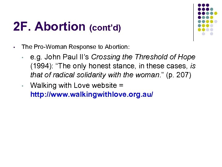 2 F. Abortion (cont'd) • The Pro-Woman Response to Abortion: • • e. g.