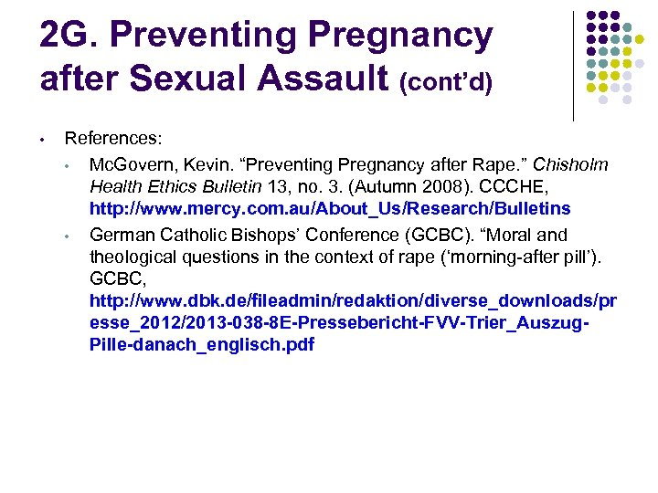 2 G. Preventing Pregnancy after Sexual Assault (cont'd) • References: • Mc. Govern, Kevin.