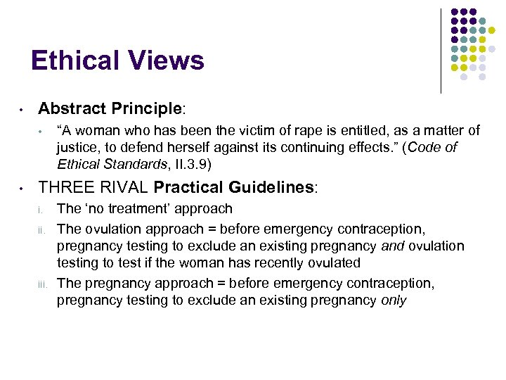 "Ethical Views • Abstract Principle: • • ""A woman who has been the victim"